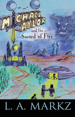 Michael Taylor and the Sword of Fire: (Paperback Edition)