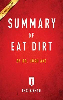 Summary of Eat Dirt by Josh Axe - Includes Analysis