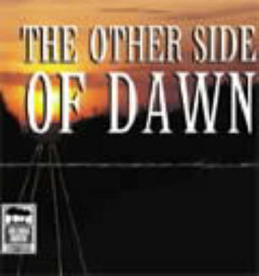 The Other Side of Dawn: Unabridged