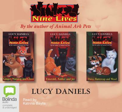 Nine Lives: Volumes 1 To 3: Ginger, Nutmeg & Clove / Emerald, Amber & Jet / Daisy, Buttercup & Weed