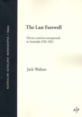The Last Farewell: Devon Convicts Transported to Australia 1782-1821