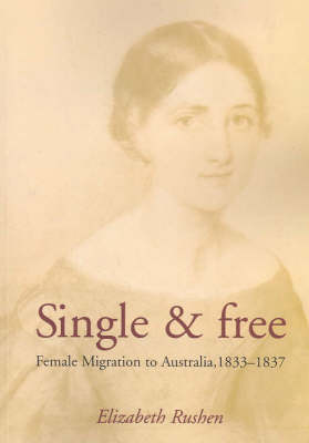 Single and Free: Female Migration to Australia 1833-1837