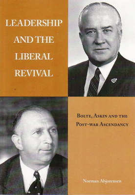 Leadership and the Liberal Revival: Bolte, Askin and the Post-war Ascendency