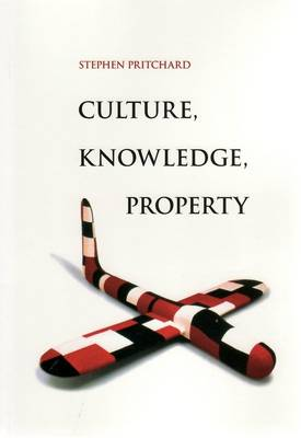 Culture, Knowledge, Property
