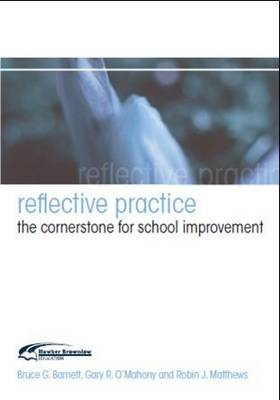 Reflective Practice: The Cornerstone for School Improvement