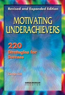 Motivating Underachievers: 220 Strategies for Success