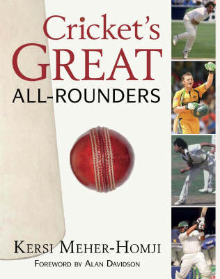 Cricket's Great All-rounders: the Greatest Across Three Centuries and Nine Countries