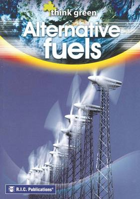 Think Green: Alternative Fuels