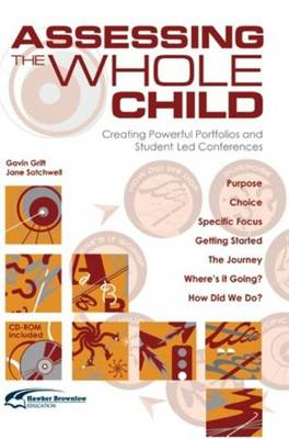 Assessing the Whole Child: Creating Powerful Portfolios and Student Led Conferences