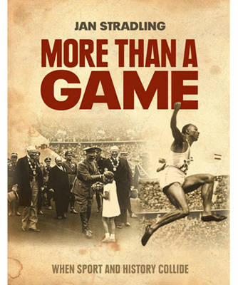 More Than a Game: When Sport and History Collide