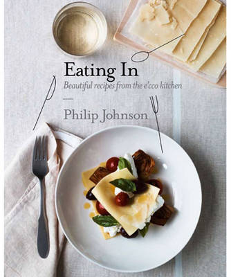 Eating in: Food to Share from the e'Cco Kitchen