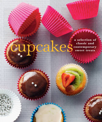 Cupcakes: A Fine Selection of Sweet Treats