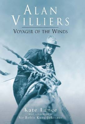 Alan Villiers: Voyager of the Winds