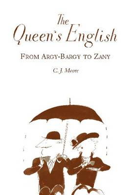 The Queen's English: From Argy-Bargy to Zany