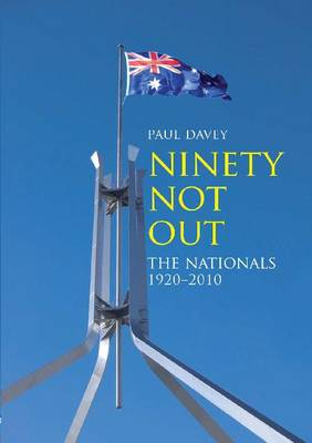 Ninety Not Out: The Nationals - 1920-2010