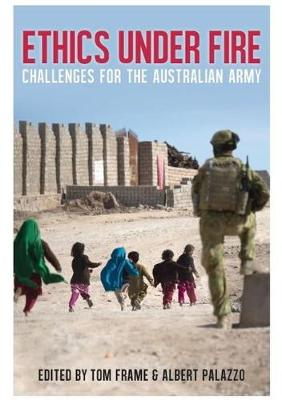 Ethics Under Fire: Challenges for the Australian Army