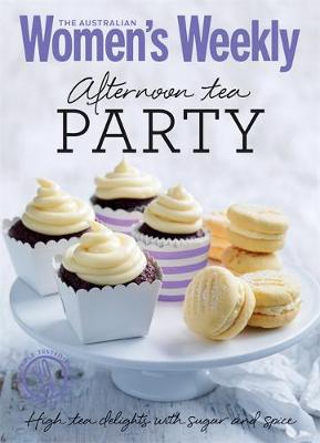 Afternoon Tea Party: Cakes, biscuits, scones and sandwiches