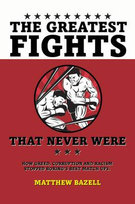 Greatest Fights That Never Were