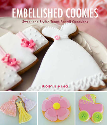 Embellished Cookies: Sweet and Stylish Treats for All Occasions