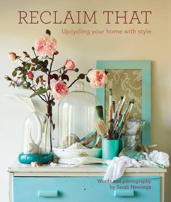 Reclaim That: The Guide to Upcycling Your Home with Style