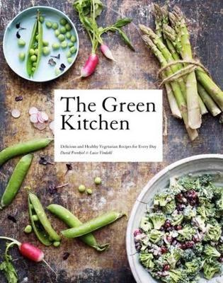 The Green Kitchen: Delicious and Healthy Vegetarian Recipes for Every Day
