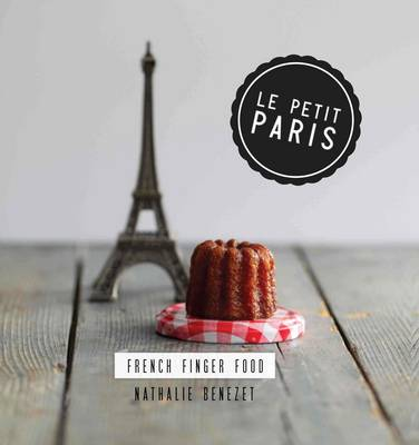 Petit Paris : French Finger Food: French finger food
