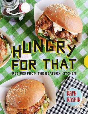 Hungry for That: Recipes from the Beatbox Kitchen
