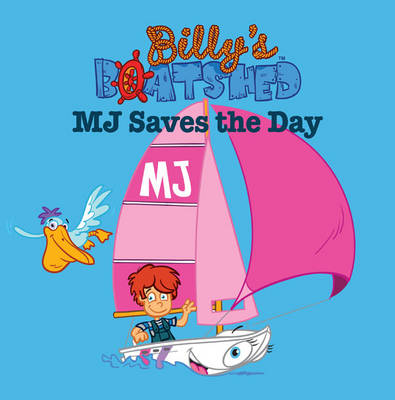 Billys Boatshed: M J Saves The Day