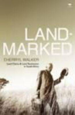 Landmarked: Land Claims and Land Restitution in South Africa