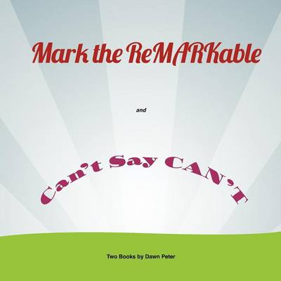 Mark the Remarkable and Can't Say Can't