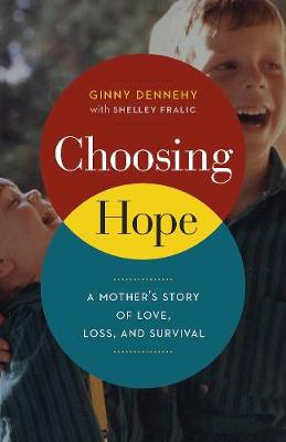 Choosing Hope: A Mother's Story of Love, Loss, and Survival