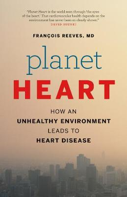 Planet Heart: How an Unhealthy Environment Leads to Heart Disease