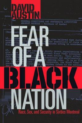 Fear of a Black Nation: Race, Sex, and Security in Sixties Montreal