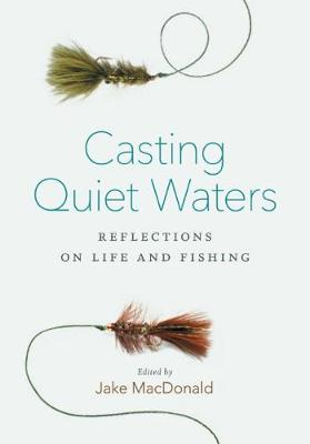 Casting Quiet Waters: Reflections on Life and Fishing