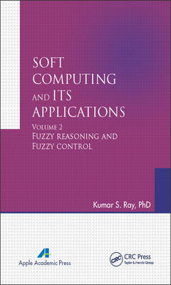 Soft Computing and Its Applications, Volume Two: Fuzzy Reasoning and Fuzzy Control: Volume two