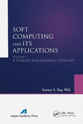 Soft Computing and Its Applications: Volumes One and Two: Volumes one and two