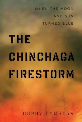 The Chinchaga Firestorm: When the Moon and Sun Turned Blue