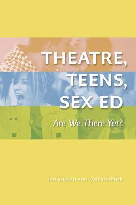 Theatre, Teens, Sex Ed: Are We There Yet? (The Play)