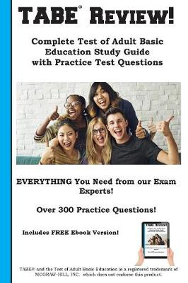 Tabe Review! Complete Test of Adult Basic Education Study Guide with Practice Test Questions