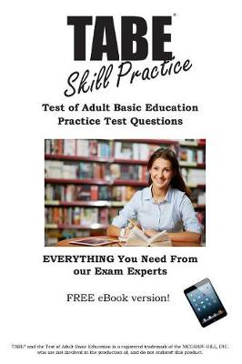 Tabe Skill Practice!: Practice Test Questions for the Test of Adult Basic Education