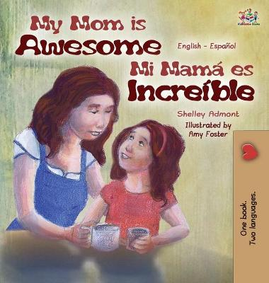 My Mom Is Awesome: English Spanish Bilingual Edition