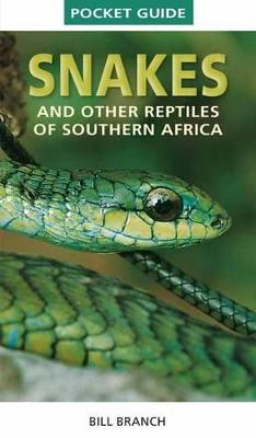 Snakes and Reptiles of Southern Africa