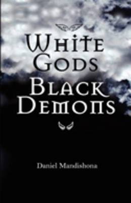 White Gods Black Demons
