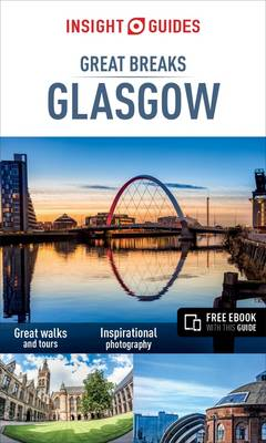Insight Guides: Great Breaks Glasgow - Glasgow Guide