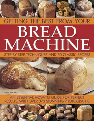 Getting the Best from Your Bread Machine
