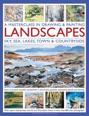 A Masterclass in Drawing & Painting Landscapes: Sky, Sea, Lakes, Town & Countryside