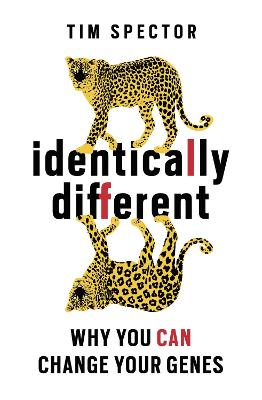 Identically Different: Why You Can Change Your Genes