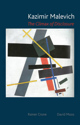 Kazimir Malevich: the Climax of Disclosure Hb