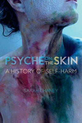 Psyche on the Skin: A History of Self-Harm