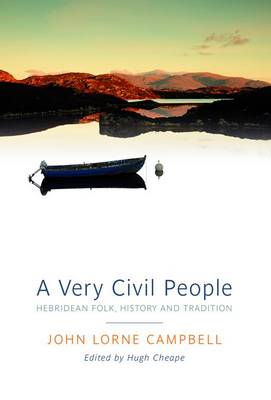 A Very Civil People: Hebridean Folk, History and Tradition